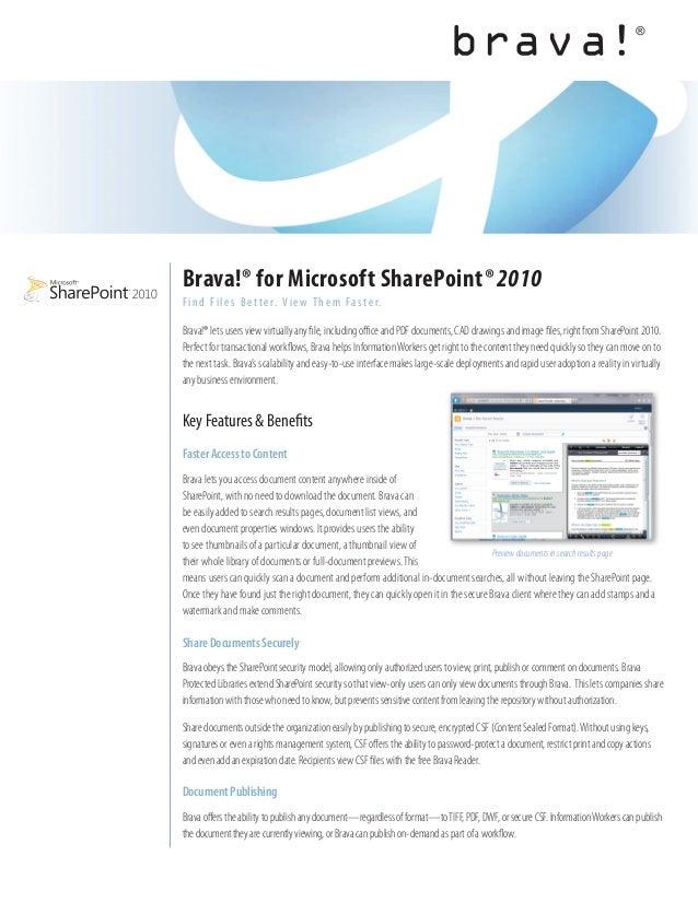 Brava!® for Microsoft SharePoint® 2010F i n d F i l e s B e t t e r. V i e w T h e m F a s t e r.Brava!® lets users view v...