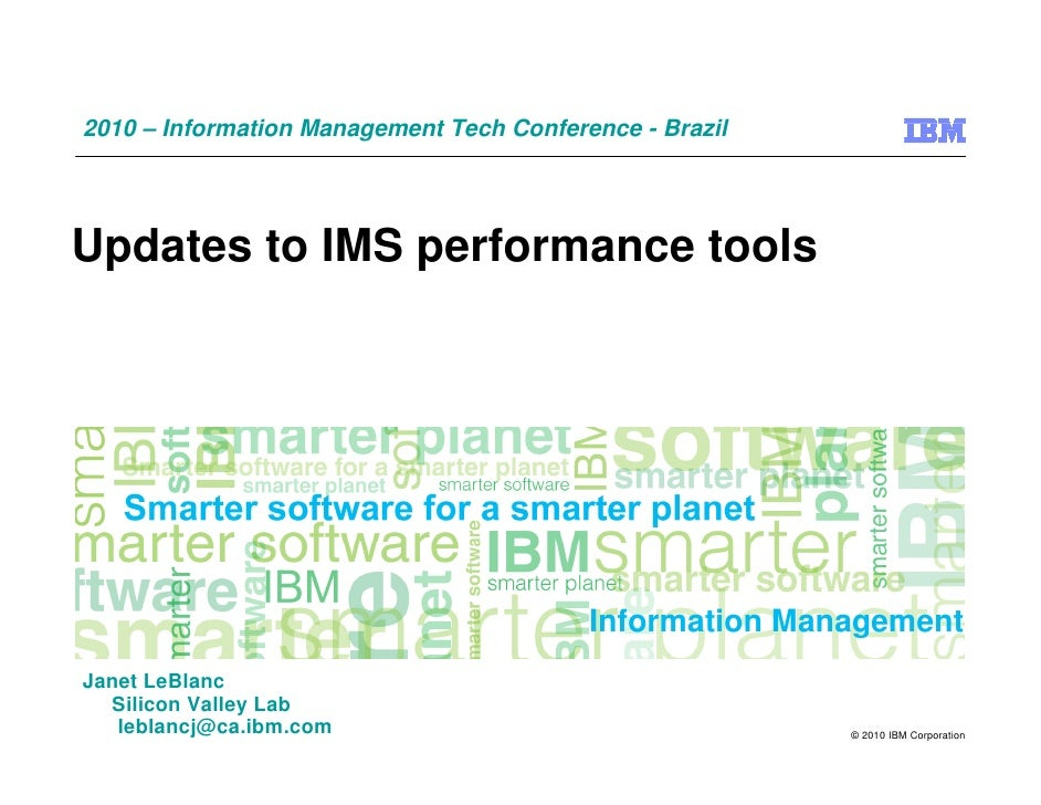 2010 – Information Management Tech Conference - Brazil     Updates to IMS performance tools                               ...