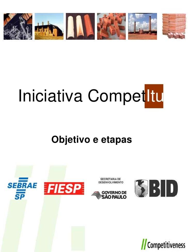 Iniciativa CompetItu<br />Objetivo e etapas<br />