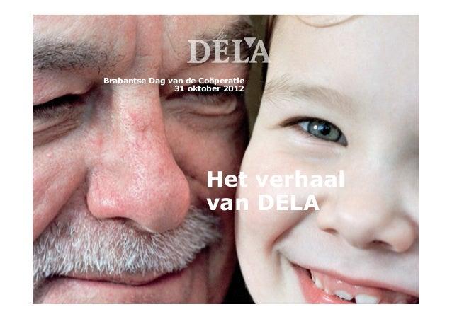 Brabantse Dag van de Coöperatie               31 oktober 2012                      Het verhaal                      van DELA