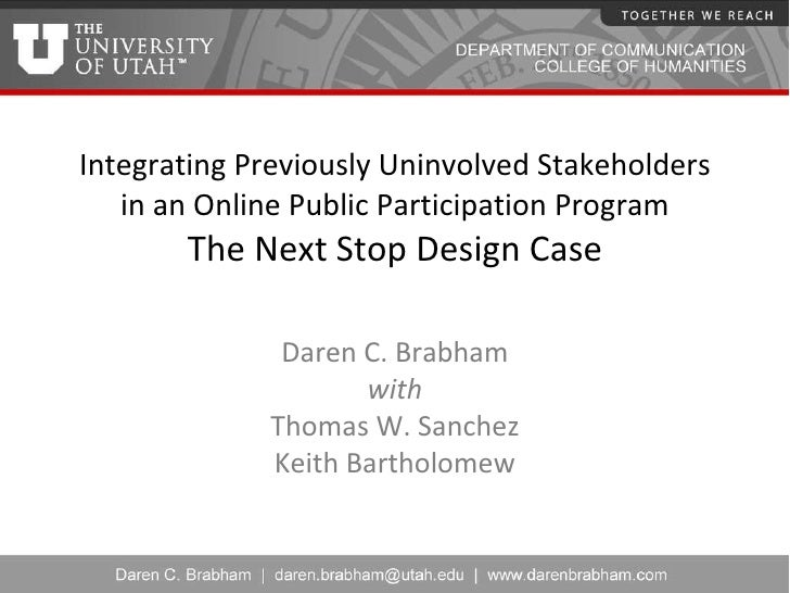 Integrating Previously Uninvolved Stakeholders in an Online Public Participation Program The Next Stop Design Case Daren C...