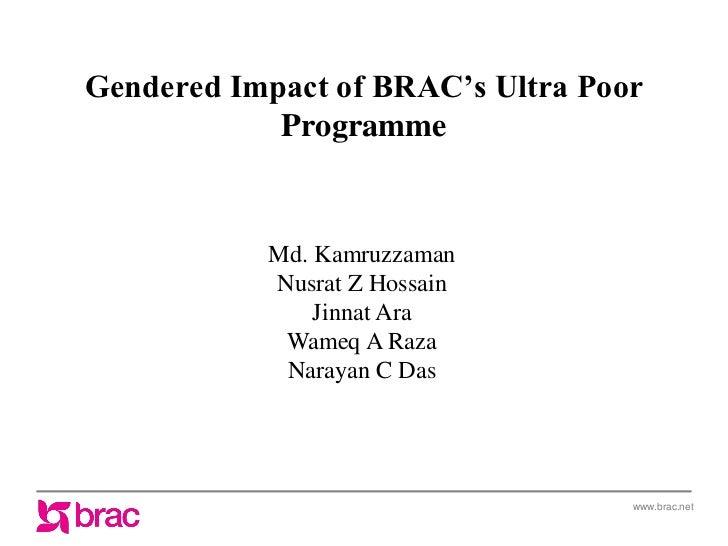 Gendered Impact of BRAC's Ultra Poor            Programme           Md. Kamruzzaman           Nusrat Z Hossain            ...