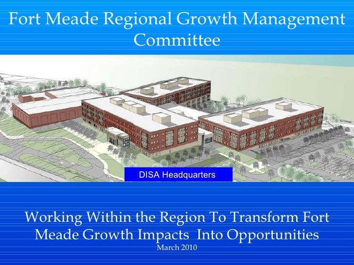 Fort Meade Regional Growth Management Committee Working Within the Region To Transform Fort Meade Growth Impacts  Into Opp...