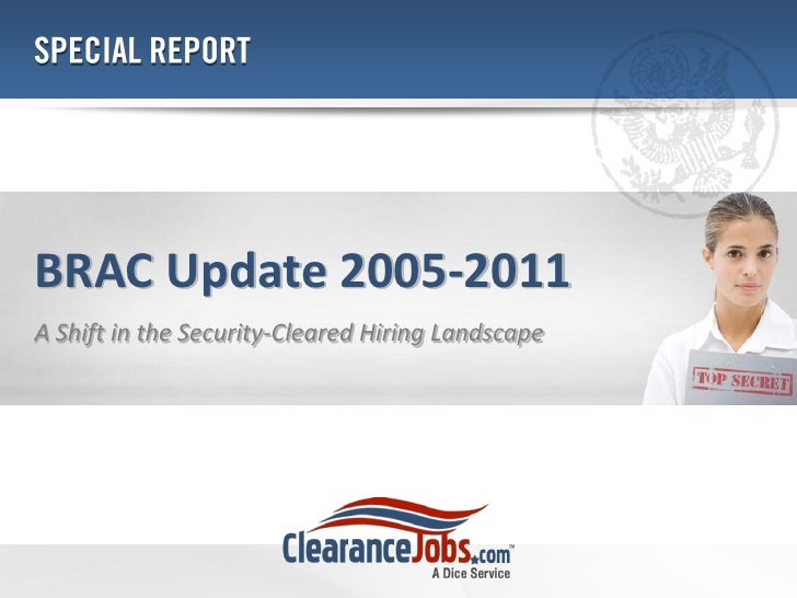 BRAC Update 2005-2011A Shift in the Security-Cleared Hiring Landscape