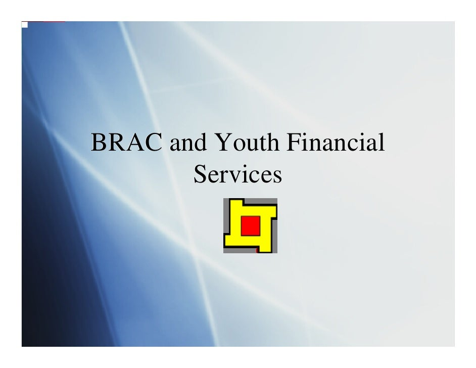 BRAC and Youth Financial        Services