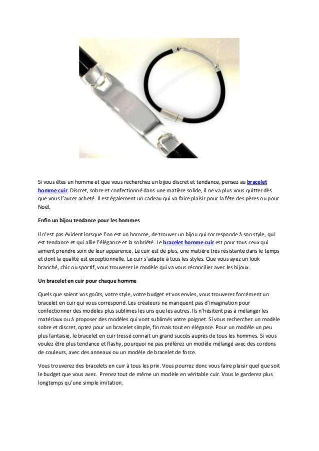 Si vous êtes un homme et que vous recherchez un bijou discret et tendance, pensez au bracelethomme cuir. Discret, sobre et...