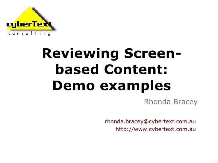 Reviewing Screen-based Content: Demo examples Rhonda Bracey [email_address]   http://www.cybertext.com.au