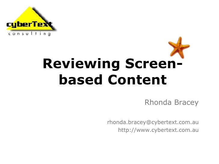 Reviewing Screen-based Content Rhonda Bracey [email_address] http://www.cybertext.com.au