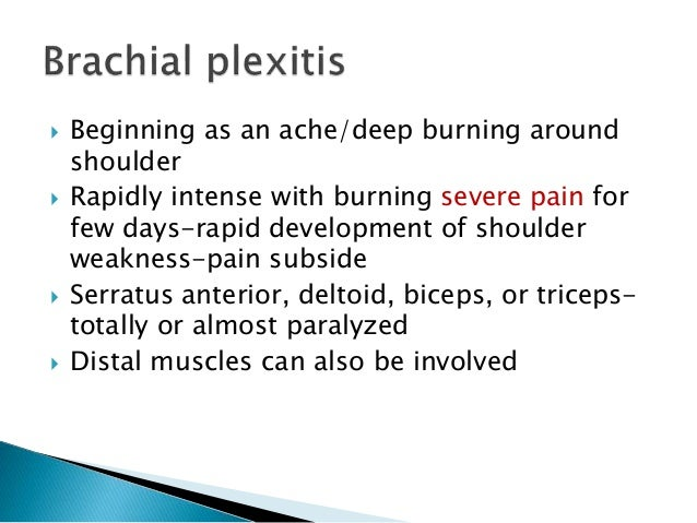 the possible causes of brachial neuritis Brachial neuralgia denotes pain in the nerves of the brachial plexus if prolonged it may progress to brachial neuritis causes of brachial neuralgia brachial neuralgia may be caused by posture, a hyperkyphotic curve of the thoracic spine, a lowered shoulder girdle or shoulder compression.