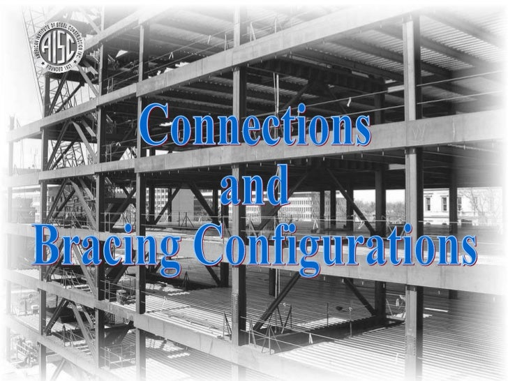 Connections and Bracing Configurations