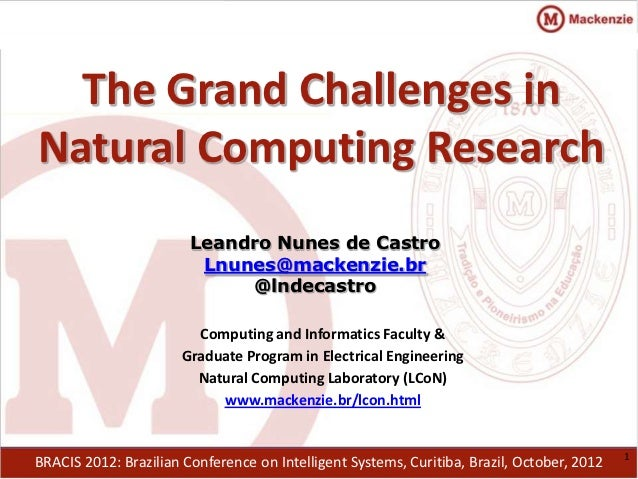 The Grand Challenges inNatural Computing Research                        Leandro Nunes de Castro                         L...