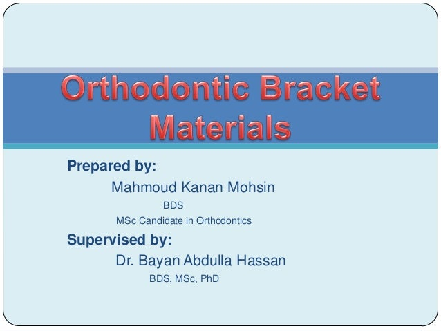 Prepared by:      Mahmoud Kanan Mohsin                BDS      MSc Candidate in OrthodonticsSupervised by:      Dr. Bayan ...