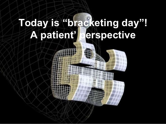 """Today is """"bracketing day""""!  A patient' perspective"""