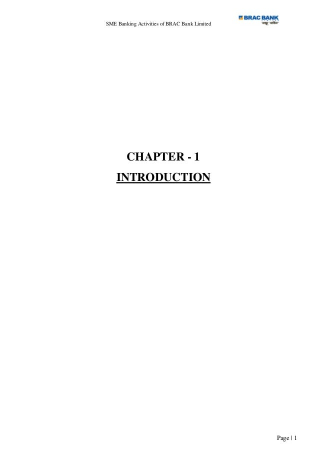 SME Banking Activities of BRAC Bank LimitedPage | 1CHAPTER - 1INTRODUCTION
