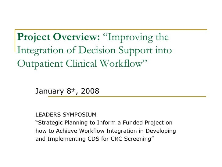 "Project Overview:  ""Improving the Integration of Decision Support into Outpatient Clinical Workflow"" January 8 th , 2008 L..."