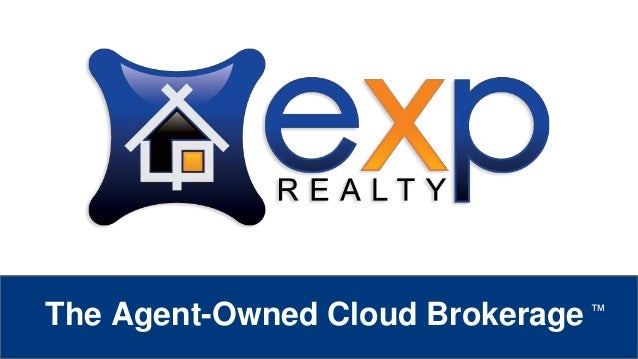 eXp Realty ™ The Agent-Owned Cloud Brokerage ™