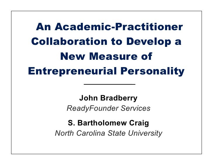 An Academic-PractitionerCollaboration to Develop a     New Measure ofEntrepreneurial Personality          John Bradberry  ...