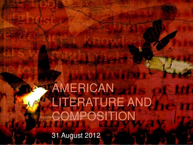 AMERICAN LITERATURE AND COMPOSITION 31 August 2012