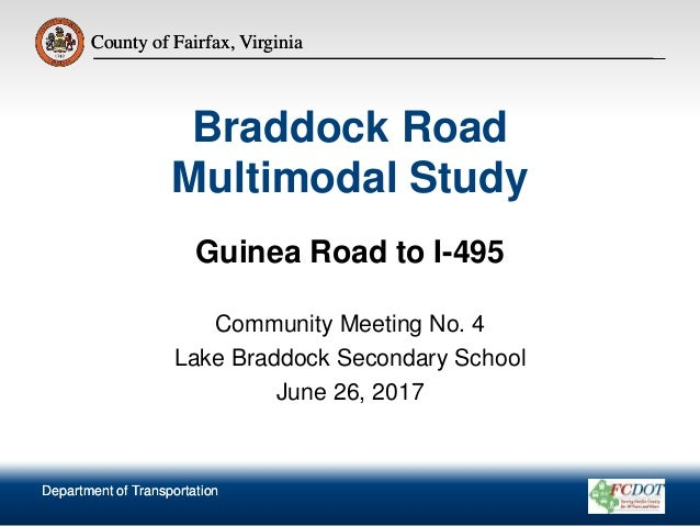 County of Fairfax, Virginia Department of Transportation County of Fairfax, Virginia Braddock Road Multimodal Study Guinea...