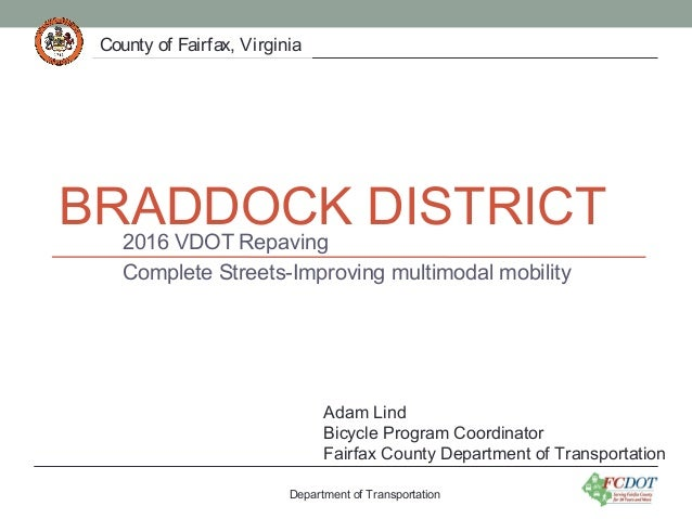 County of Fairfax, VirginiaCounty of Fairfax, Virginia BRADDOCK DISTRICT2016 VDOT Repaving Complete Streets-Improving mult...