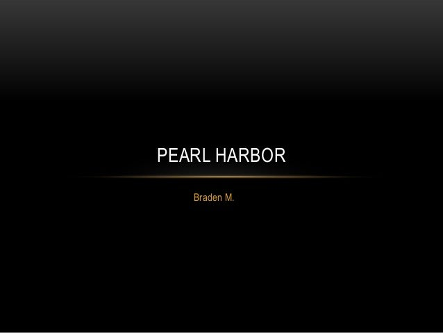 PEARL HARBOR   Braden M.