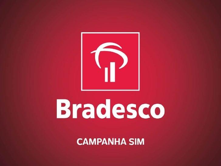 Bradesco - Campanha Sim