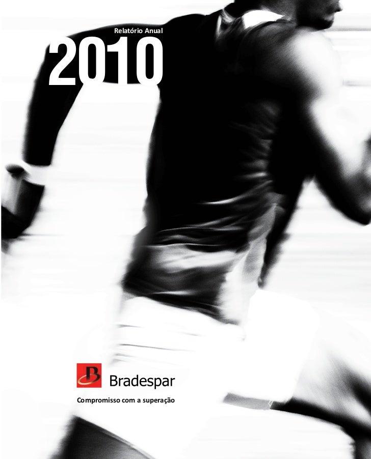 2010                                            Relatório AnualBRADESPAR Relatório Anual 2010                             ...