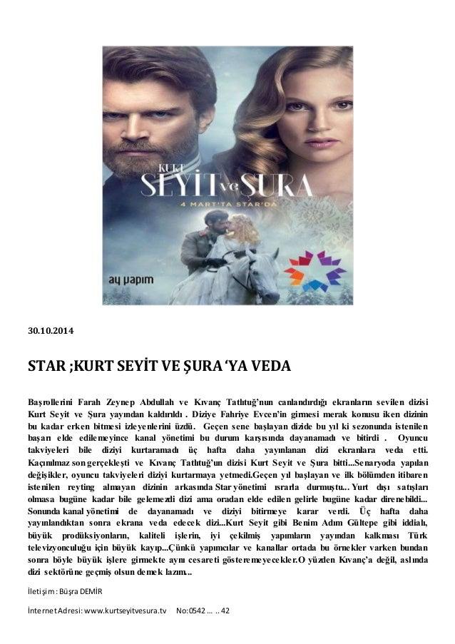 30.10.2014  STAR ;KURT SEYİT VE ŞURA 'YA VEDA  Başrollerini Farah Zeynep Abdullah ve Kıvanç Tatlıtuğ'nun canlandırdığı ekr...