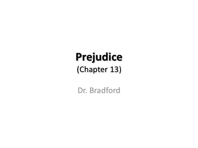 Prejudice(Chapter 13)Dr. Bradford
