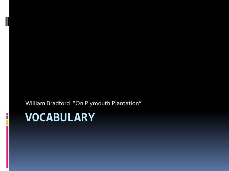 "Vocabulary<br />William Bradford: ""On Plymouth Plantation""<br />"