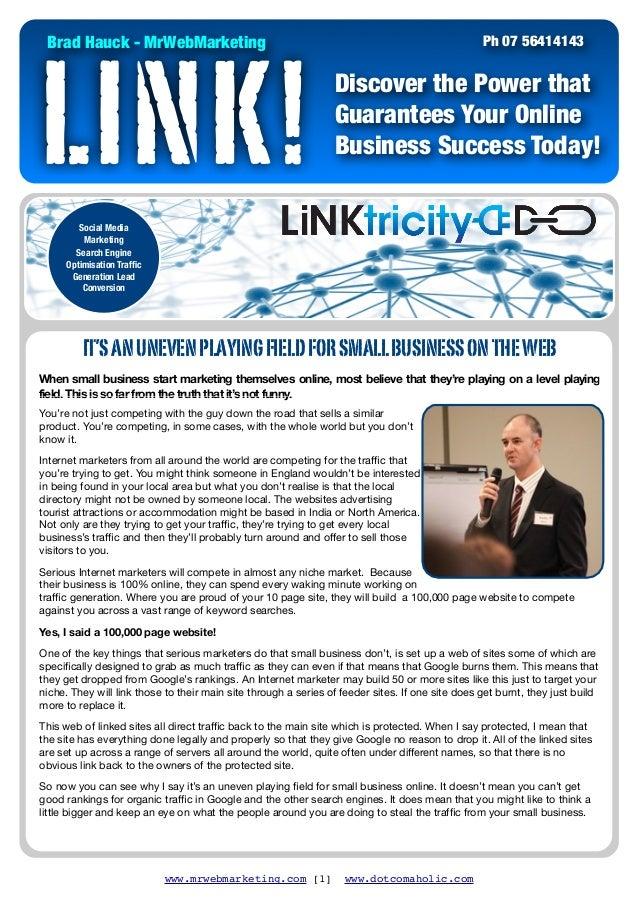 www.mrwebmarketing.com [1] www.dotcomaholic.comLINK!Brad Hauck - MrWebMarketingDiscover the Power thatGuarantees Your Onli...
