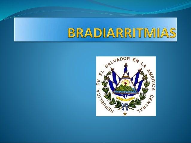 DEFINICION.  Bradiarritmias se define arbitrariamente como una frecuencia cardíaca inferior a 60 lat / min.  Fisiológico...