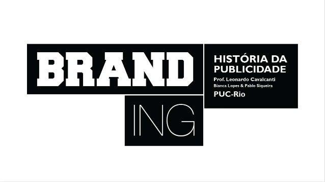 BRANDING - História da Publicidade - G2