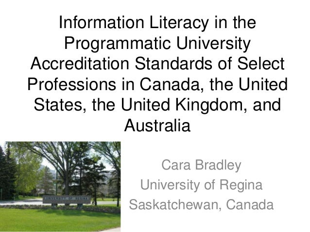 Information Literacy in the     Programmatic UniversityAccreditation Standards of SelectProfessions in Canada, the United ...