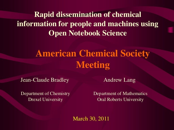 Rapid dissemination of chemical information for people and machines using Open Notebook Science<br />American Chemical Soc...