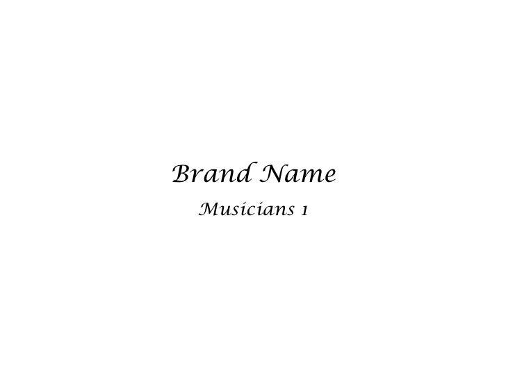 Brand Name Musicians 1