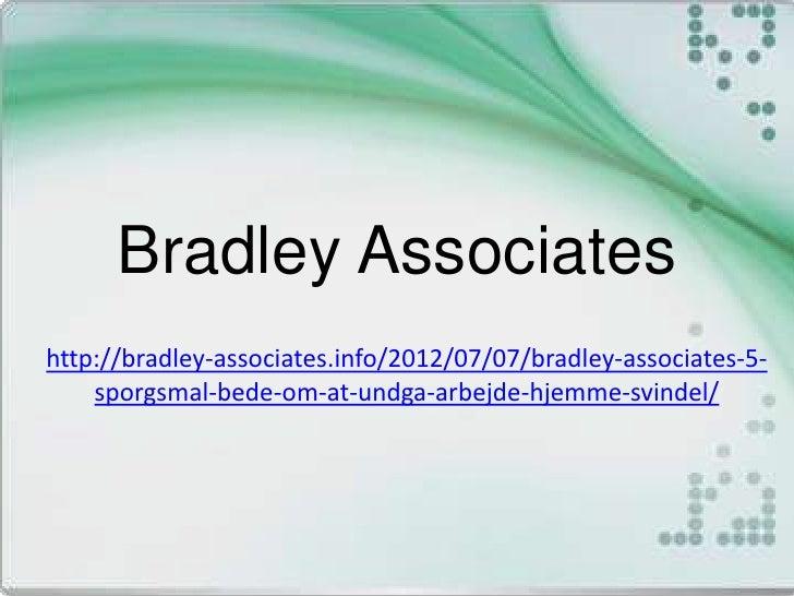 Bradley Associateshttp://bradley-associates.info/2012/07/07/bradley-associates-5-    sporgsmal-bede-om-at-undga-arbejde-hj...
