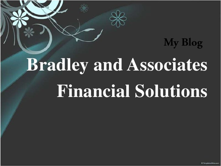 Bradley and Associates   Financial Solutions