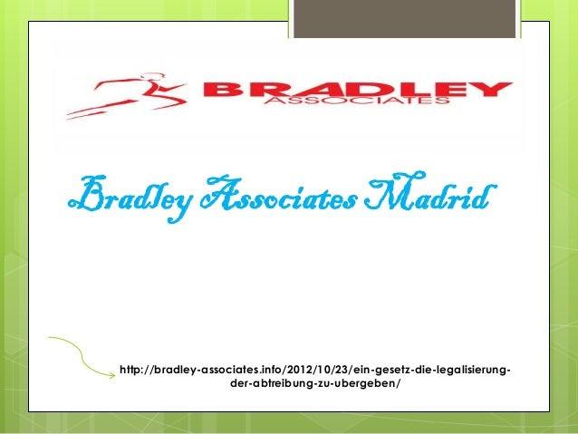 Bradley Associates Madrid   http://bradley-associates.info/2012/10/23/ein-gesetz-die-legalisierung-                       ...