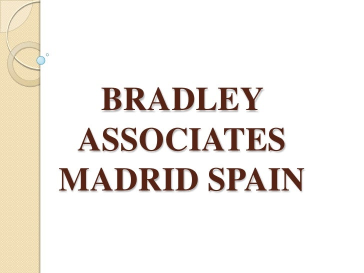 BRADLEY ASSOCIATESMADRID SPAIN