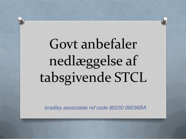 Govt anbefalernedlæggelse aftabsgivende STCLbradley associates ref code 85230 09036BA