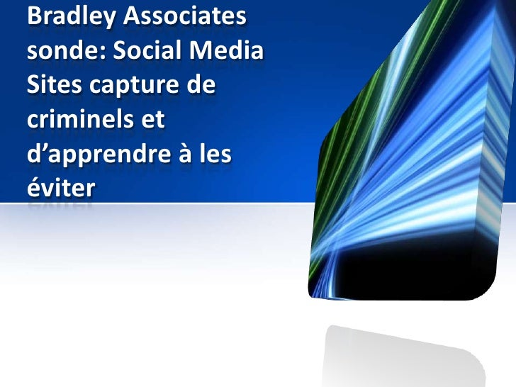 Bradley Associatessonde: Social MediaSites capture decriminels etd'apprendre à leséviter