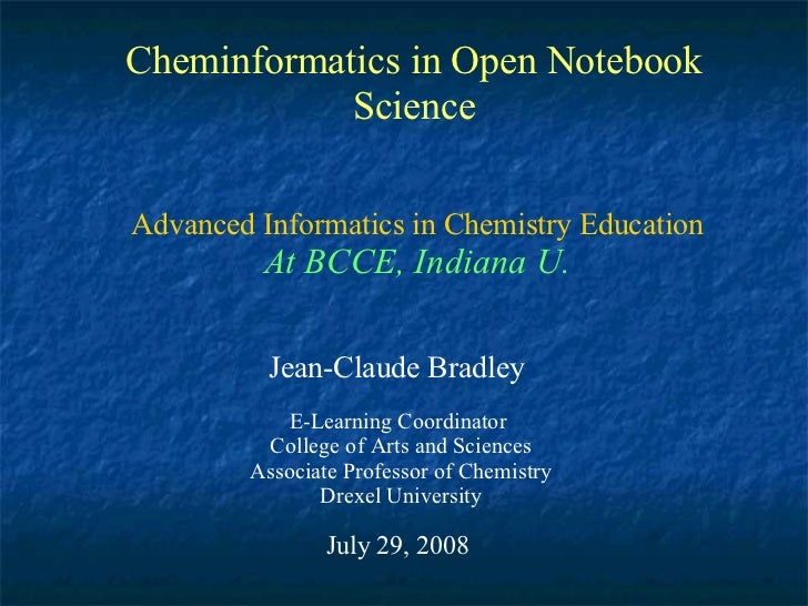 Cheminformatics in Open Notebook             Science  Advanced Informatics in Chemistry Education          At BCCE, Indian...