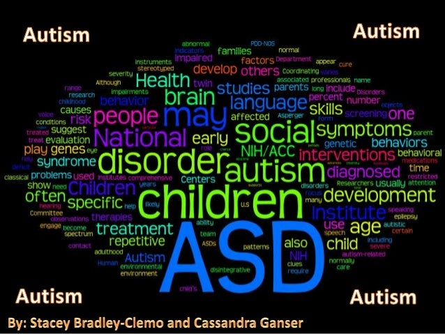 What is Autism?• Autism is a developmental disorder which  disconnects children from their environment and  other people. ...