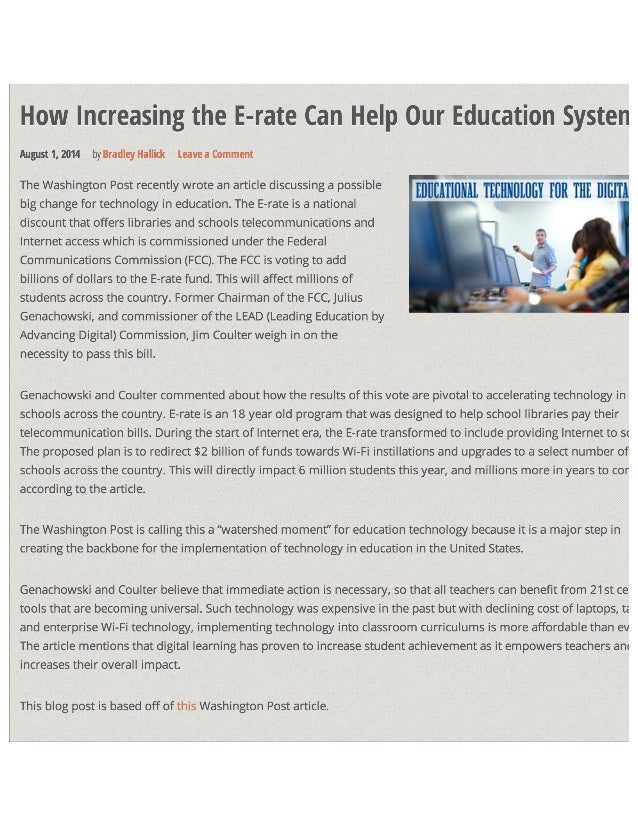 How Increasing the E-rate Can Help Our Education Systen  August 1, 2014 by Bradley Hallidc leave a Comment  The Washington...