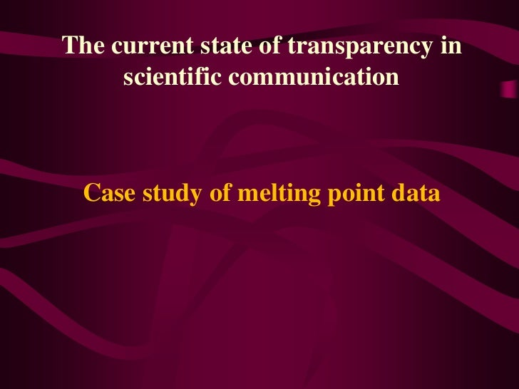 The current state of transparency in scientific communication<br />Case study of melting point data<br />