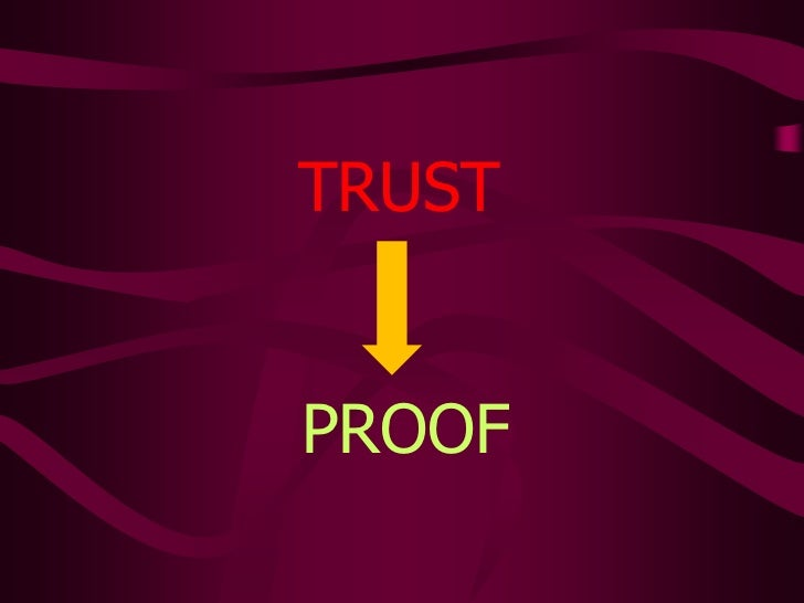 TRUST<br />PROOF<br />