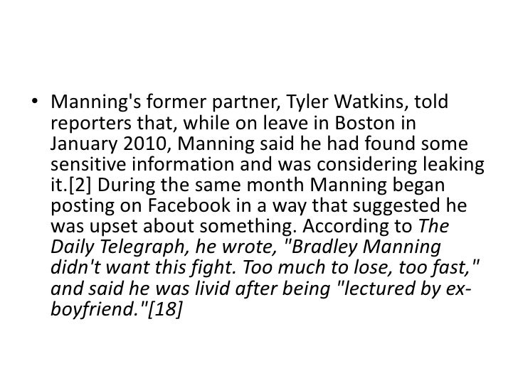 • Mannings former partner, Tyler Watkins, told  reporters that, while on leave in Boston in  January 2010, Manning said he...