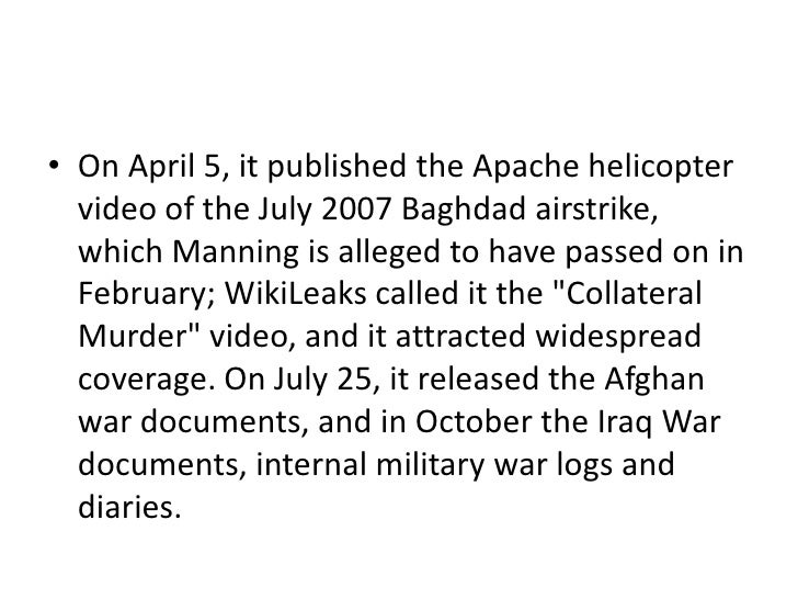 • On April 5, it published the Apache helicopter  video of the July 2007 Baghdad airstrike,  which Manning is alleged to h...