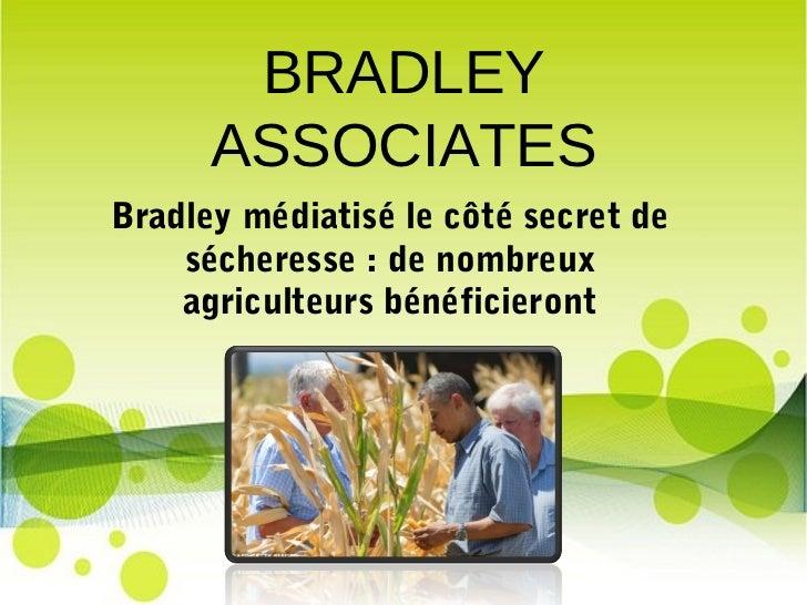 BRADLEY      ASSOCIATESBradley médiatisé le côté secret de    sécheresse : de nombreux    agriculteurs bénéficieront